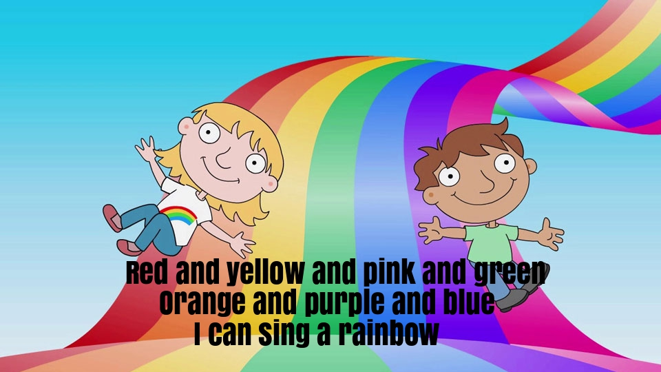I Can Sing a Rainbow Nursery Rhyme Lyrics