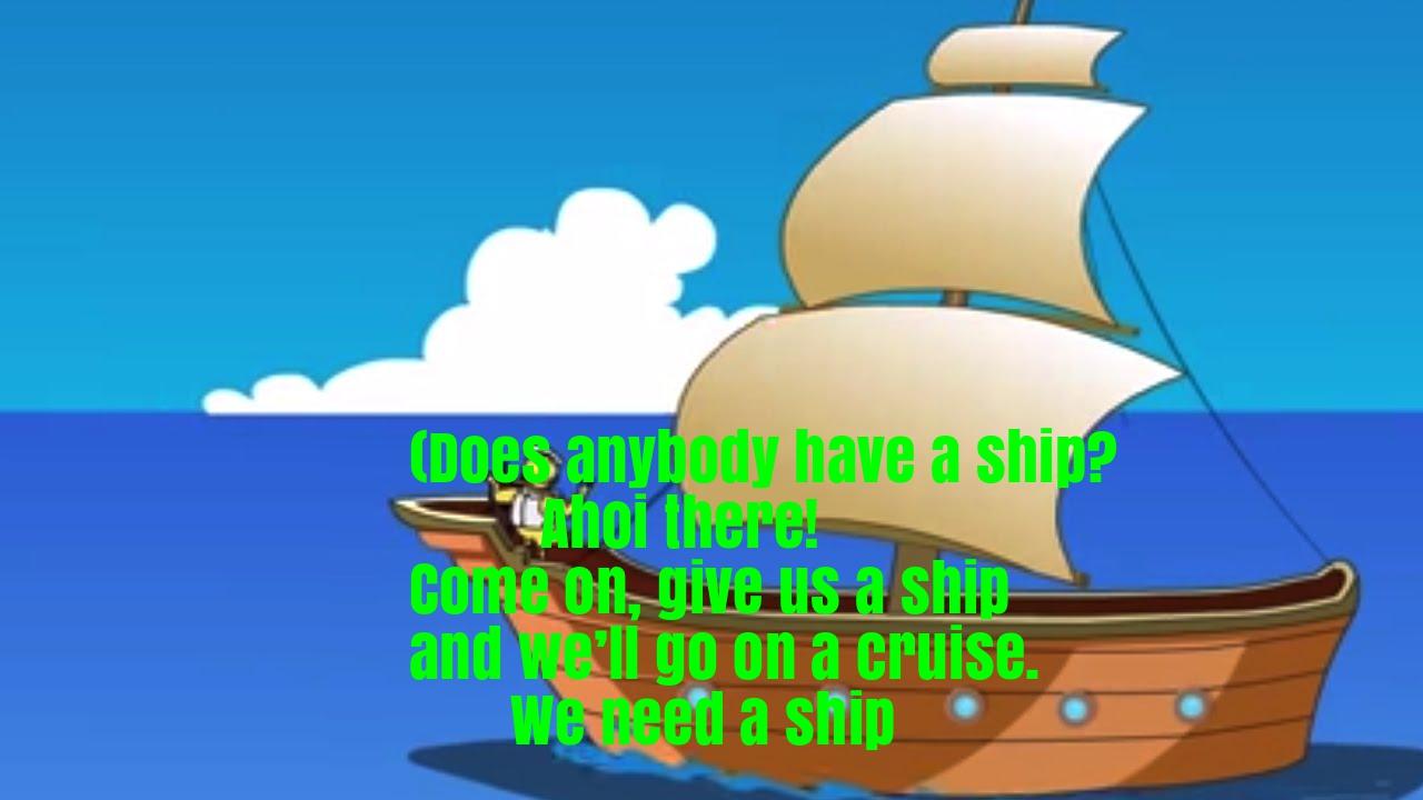 We Need A Ship Nursery Rhyme Lyrics